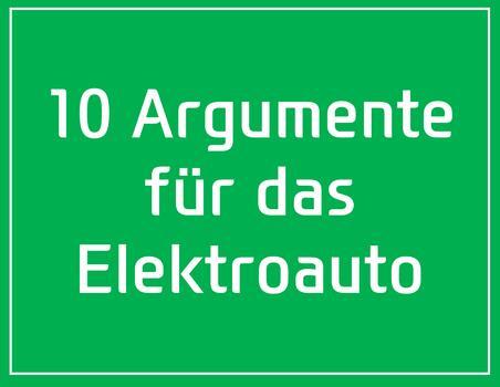 10 Argumente für das Elektroauto