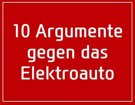 Wääh!... 10 Argumente gegen das Elektroauto!
